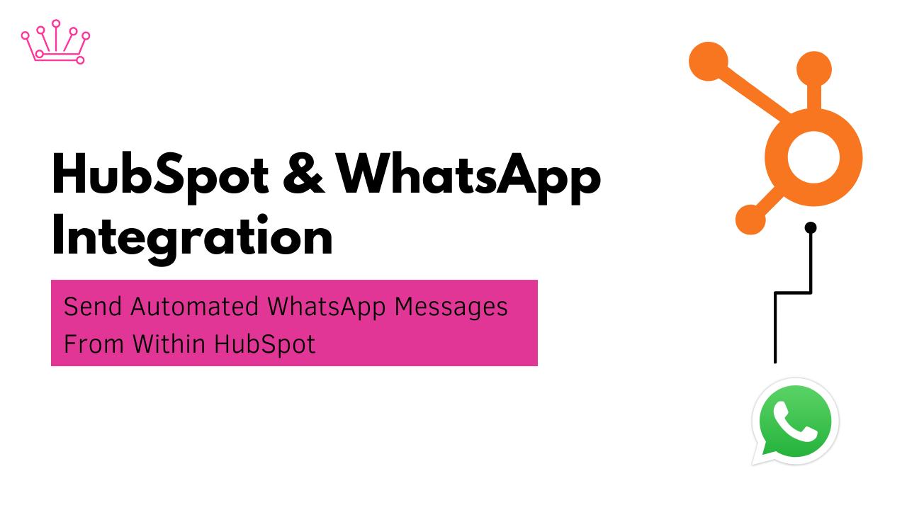 HubSpot & WhatsApp Automation - WhatsApp Automation From HubSpot