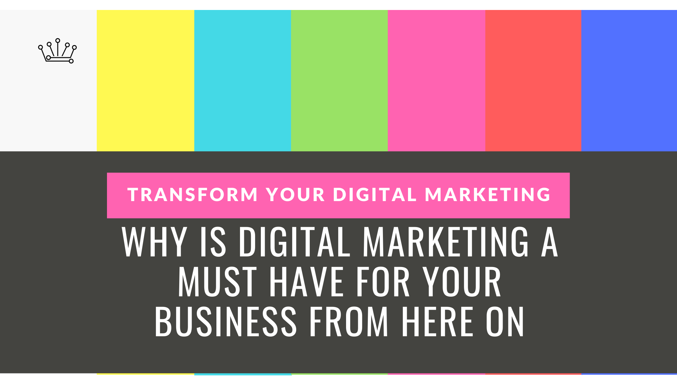 Why is Digital Marketing A Must Have for Your Business from Here On